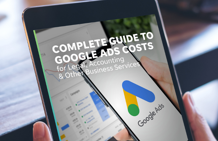 Complete Guide to Google Ads Costs for Legal, Accounting & Other Business Services
