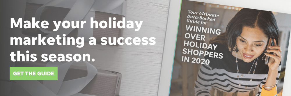 Download our holiday marketing guide for exclusive data, tips, and strategies to make your holiday marketing a success in 2020.