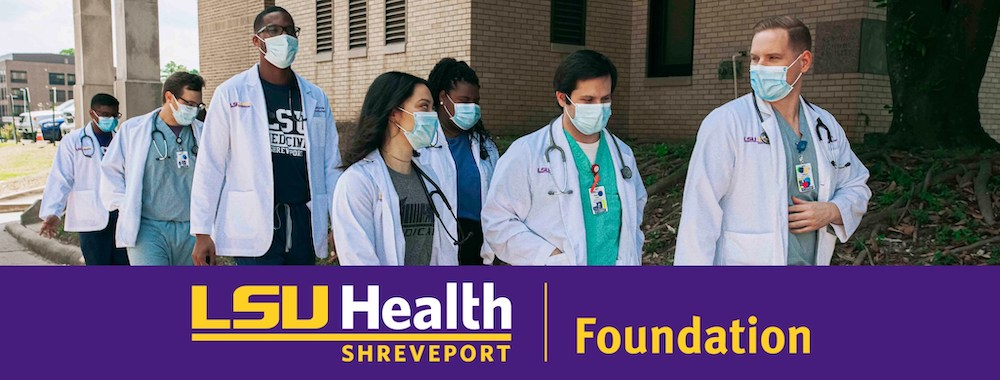 LSU Health Shreveport is dedicated to inspiring donors to invest in LSU Health Shreveport and steward contributions toward its support.